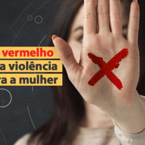 """CAMPANHA """"SINAL VERMELHO CONTRA A VIOLÊNCIA DOMÉSTICA"""""""
